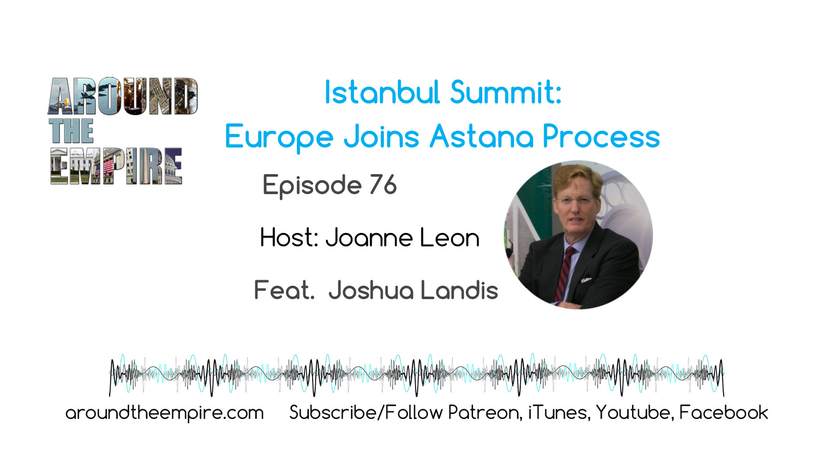 Ep76 Istanbul Summit feat Joshua Landis