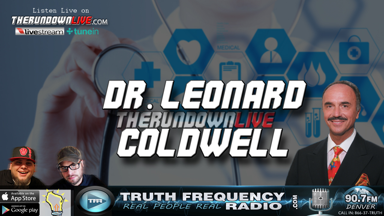 The Rundown Live #530 Dr. Leonard Coldwell (Natural Cures,Missing Dr.'s)