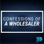 Artwork for Confessions of a Wholesaler [Episode 15]