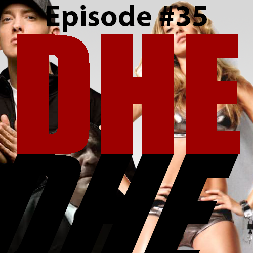DHE #35 - Do Not Listen To This Episode, You Will Get Offended
