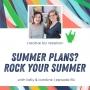 Artwork for Episode 84 - Summer Plans? Plan to Rock Your Summer