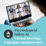 Artwork for Psychological Safety in Virtual Meetings