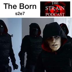 s2e7 The Born - The Strain Podcast