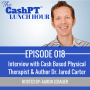 Artwork for EP 018: Interview with Cash Based Physical Therapist & Author Dr. Jarod Carter