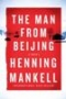Artwork for The Man from Beijing by Henning Mankell