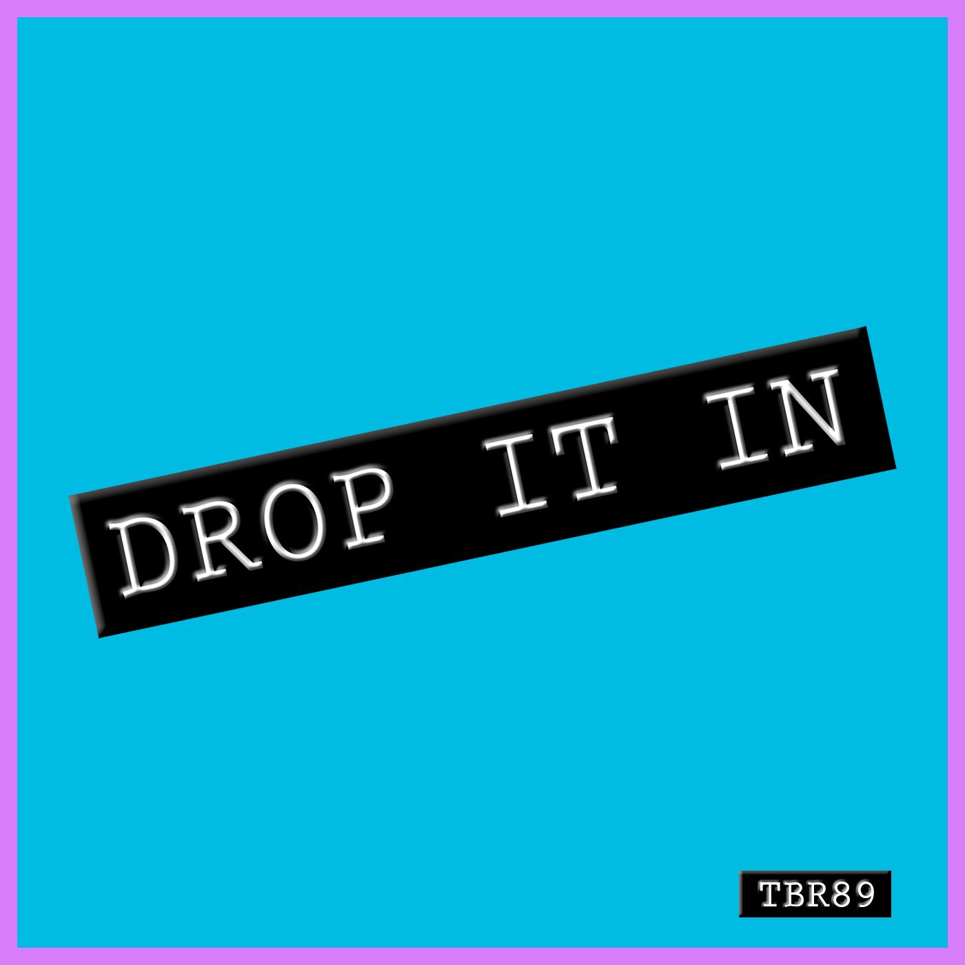 Episode 89 - Drop It In