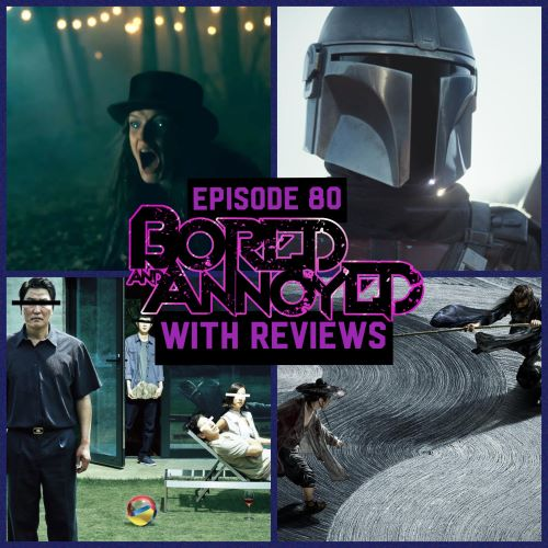 Episode 80 - Bored and Annoyed with Reviews
