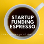 Artwork for Startup Funding Espresso -- The Challenge of the VC Life