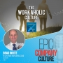 Artwork for The Workaholic Culture with Brad White, Recovering Workaholic Dad