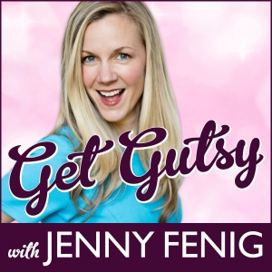 Get Gutsy with Jenny Fenig   Business   Spirituality   Leadership   Tribe Building