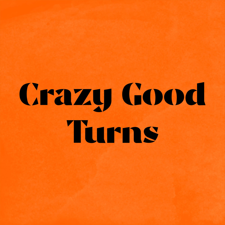 Crazy Good Turns show art