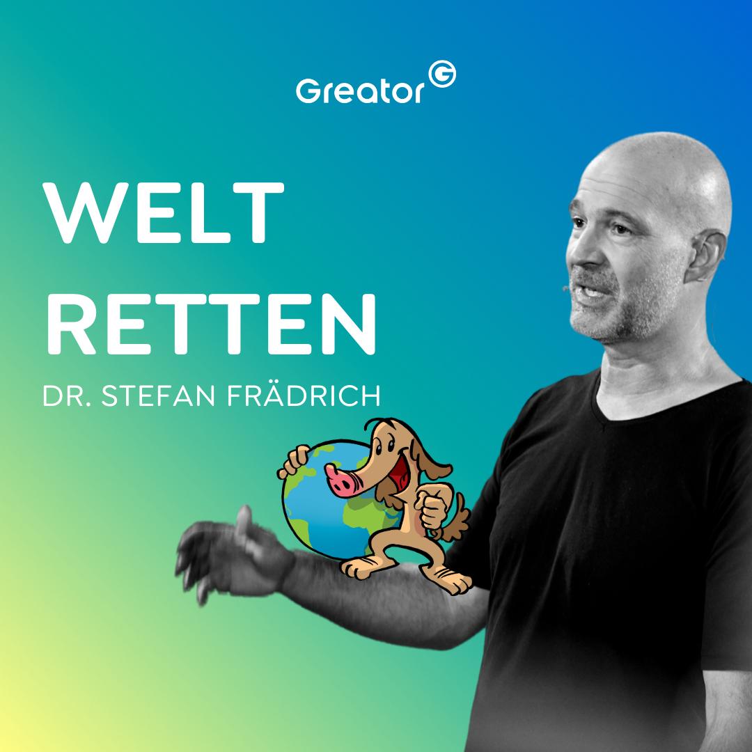 #709 Klimakrise verständlich: So rettest du die Welt! // Dr. Stefan Frädrich