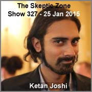 The Skeptic Zone #327 - 25.Jan.2015