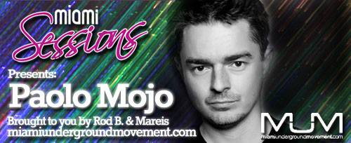 Miami Sessions with Rob B. proudly presents Paolo Mojo - M.U.M Episode 213