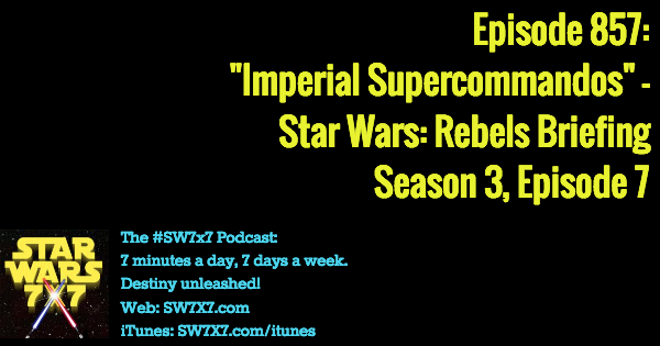 "857: ""Imperial Supercommandos"" - Star Wars Rebels Season 3, Episode 7"