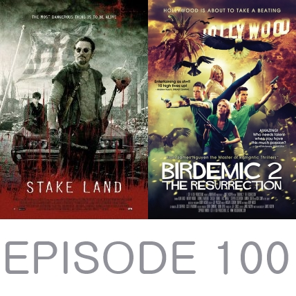 Episode 100 - Stake Land and Birdemic 2