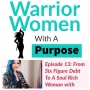 Artwork for WWP Episode #13 From Six Figure Debt To A Soul Rich Woman - Genecia Alluora