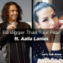 Artwork for Be Bigger Than Your Fear ft. Aalia Lanius, Author of Tough Love