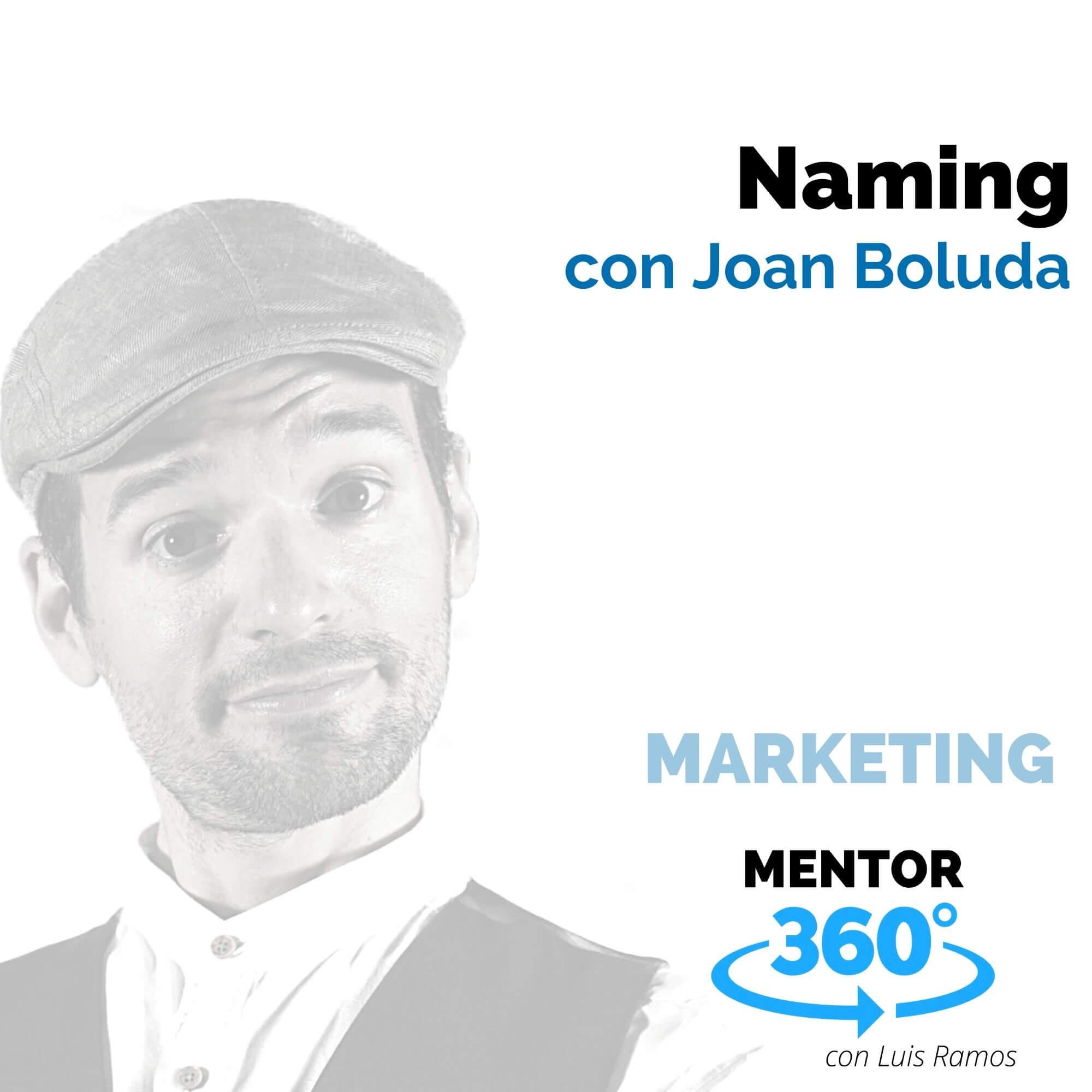 Naming, con Joan Boluda - MENTOR360