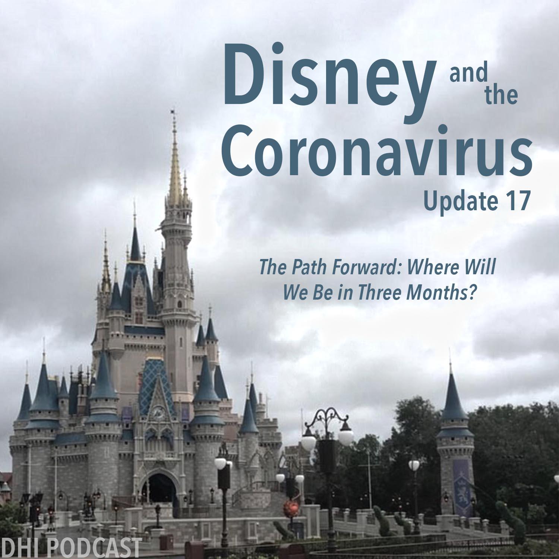 DHI 110: Disney and the Coronavirus - Update 17