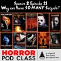 Artwork for S02E11: Halloween and Why So Many Horror Movie Sequels?