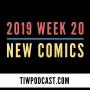 Artwork for 2019 Week 20 New Comics