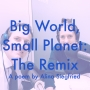 Artwork for Big World, Small Planet: The Remix, a poem by Alina Siegfried