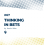 Artwork for 67: Thinking in Bets (تفکر نامطمئن)
