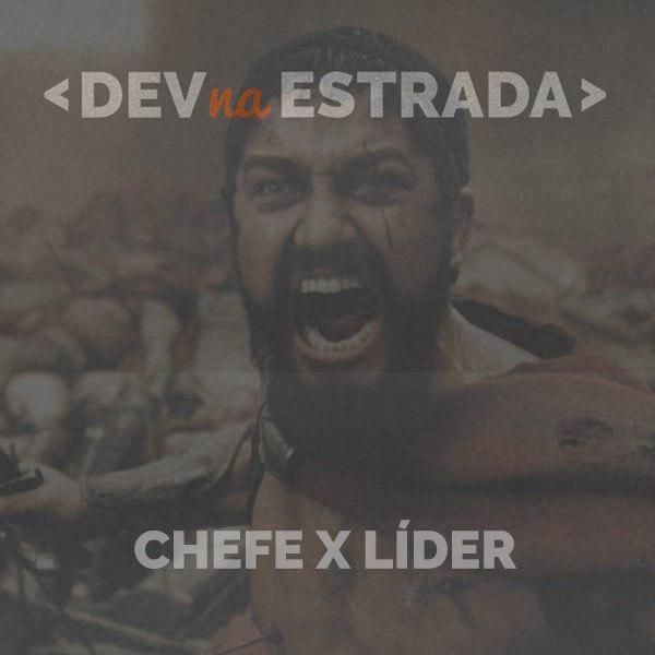 Chefe X Líder