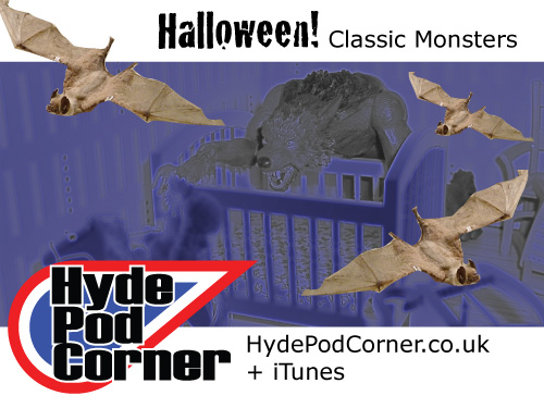 Hyde Pod Corner #57 - Halloween! Classic Monsters