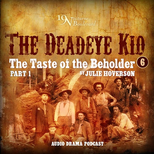 The Taste of the Beholder, episode 1 (Deadeye Kid #6)