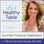 Artwork for 57: Summer Produce Celebration with Wendy Reinhardt Kapsak, MS, RDN