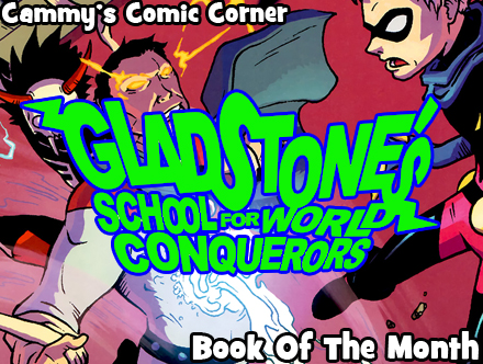 Cammy's Comic Corner - Book Of The Month - Gladstone's School For World Conquerors Vol. 1