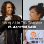 Artwork for We're All in This Together ft. Aanchal Vash, Founder of Reach Out Together