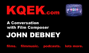 KQEK.com -- Interview with film composer John Debney
