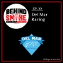 Artwork for #010: From the Del Mar BBQ State Championship to the Breeders' Cup, Del Mar Racing remains 'Cool As Ever' - Craig Dado