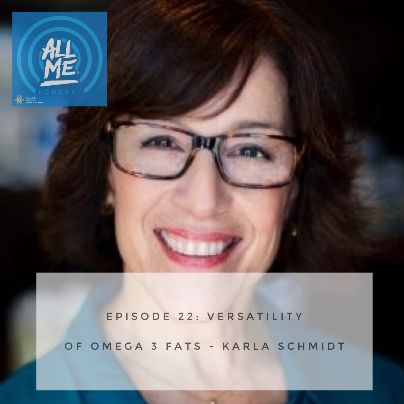 Episode 22: Versatility of Omega 3 Fats - Karla Schmidt