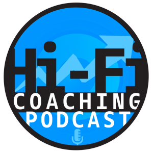 The Hifi Coaching Podcast