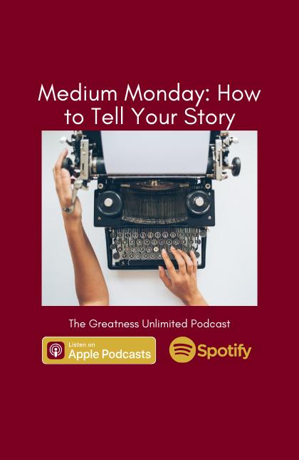 Tell Your Story: Medium Mondays