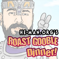 Episode 062 - He-Man.org's Roast Gooble Dinner