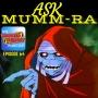 Artwork for Ep 64 - ASK MUMM-RA