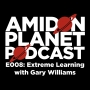 Artwork for E008: Extreme Learning with Gary Williams