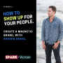 Artwork for 12: How to show up for your people and create a magnetic brand, with Braden Drake.