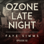 Artwork for Ozone Late Night: Faye Simms (Part 2)
