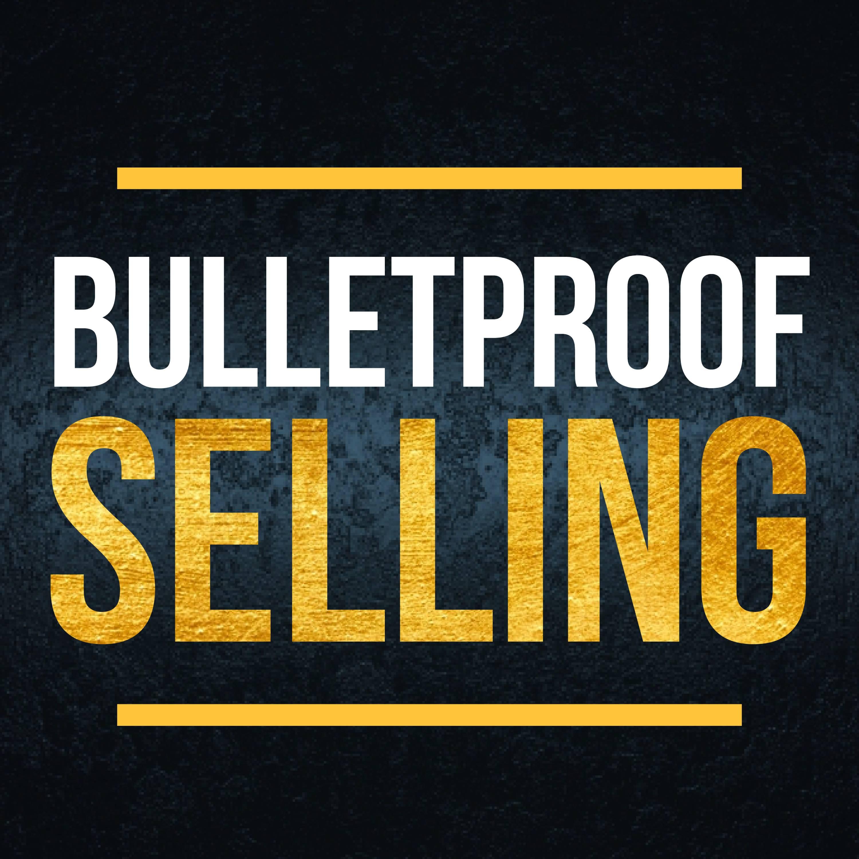 Bulletproof Selling show art