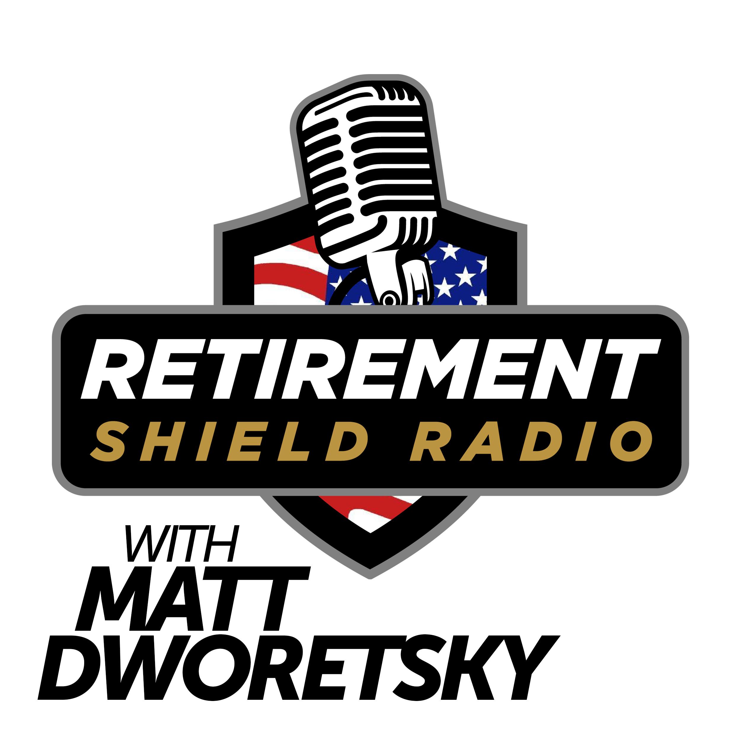 Retirement Shield Radio with Matt Dworetsky