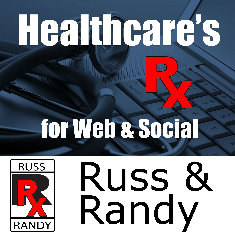 Russ and Randy Podcast | Healthcare's Prescription for Web & Social show art