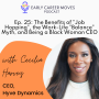 """Artwork for The Benefits of """"Job Hopping"""" & the Work-Life """"Balance"""" Myth, with Cecilia Harvey"""