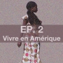 Artwork for Ep. 2 AFROPUNK et la vie en Amérique