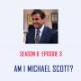 Artwork for S6 E3 - Am I Michael Scott?